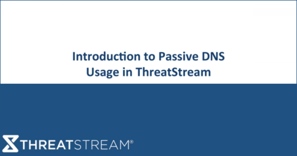 Introduction to Passive DNS Usage in ThreatStream | Anomali