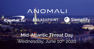 Mid-Atlantic Virtual Threat Day - Brought to you by Anomali, Flashpoint, and Siemplify - Featuring Capital One