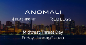 Midwest Virtual Threat Day - Brought to you by Anomali, Flashpoint, and RedLegg