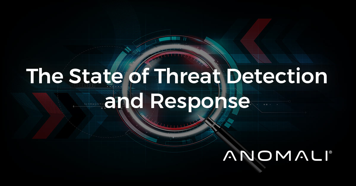 The State of Threat Detection and Response