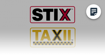 STIX / TAXII: What You Need to Know