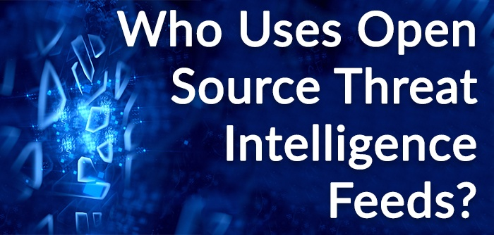 Who Uses Open Source Threat Intelligence Feeds? | Anomali