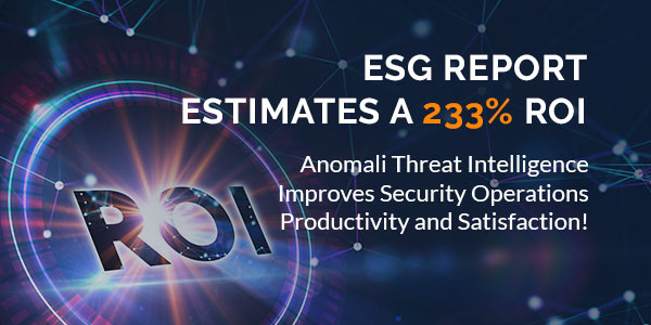 ESG Estimates a 233% ROI from Anomali Threat Intelligence Solutions